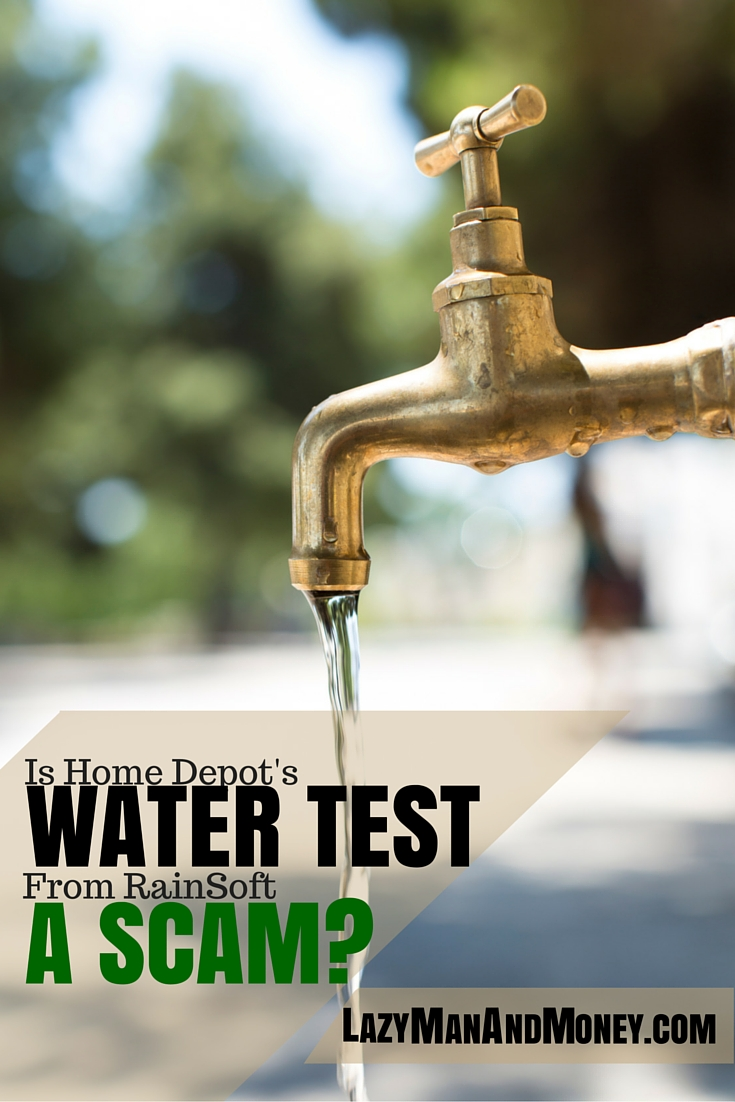 Is Home Depot's Water Test From RainSoft A Scam?