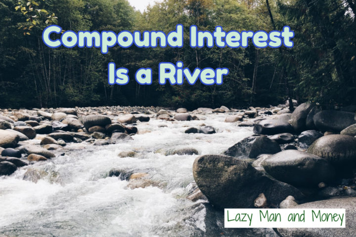 Compound Interest is a River